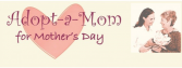 Adopt A Mom For Mother's Day