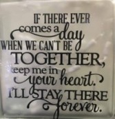If there ever comes a day when we can't be togethe Gift