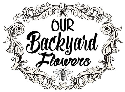 OUR BACKYARD FLOWER SHOP