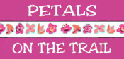PETALS ON THE TRAIL
